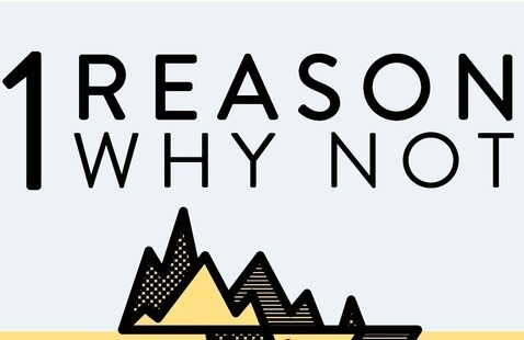 1 Reason Why Not