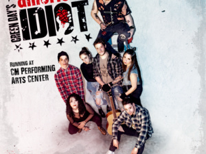 CM Performing Arts Center Presents: Green Day's American Idiot in The Noel S. Ruiz Theatre
