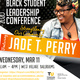 Its that time a year again for the dynamic Black Student Leadership Conference ! This year our keynote speaker will be Jade T. Perry, Jade T.Perry is a Black Queer Disabled Femme practicing Contemplative & Spiritual Activism. Please sign up http://ow.ly/nToe50yjFw5