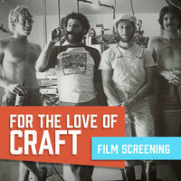 Film Screening: For the Love of Craft - CANCELLED