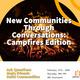 New Communities Through Conversations: Campfires Edition