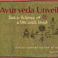Wednesday Night Series, Documentary Screening: Ayurveda Unveiled