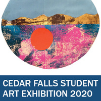 Cedar Falls Student Art Exhibition 2020 Opening Reception - CANCELLED