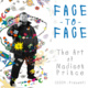 Face to Face: The Art of Madison Prince, 2004-Present