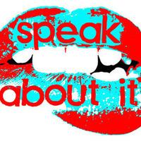 Speak About It