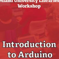 """Image of people on computers with text reading """"Miami University Libraries Workshop"""" and """"Introduction to Arduino"""""""
