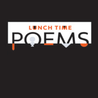 Lunchtime Poems
