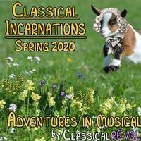 Classical Incarnations Spring 2020