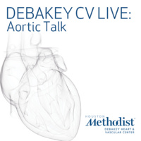 DeBakey CV Live: Aortic Talk - Advanced Aortic Imaging: Fusion Imaging Techniques in the Hybrid Operating Room