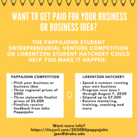 Poster for the Pappajohn Student Entrepreneurial Venture Competition and Lorentzen Student Hatchery. More information is available by emailing jpec@drake.edu