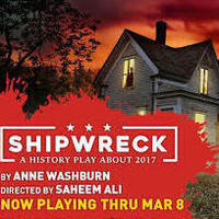 Shipwreck: A History Play About 2017 by Anne Washburn '91