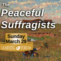 Learning Forum: The Peaceful Suffragists