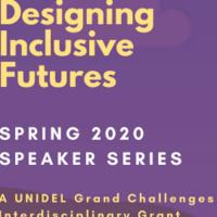 Designing Inclusive Futures Spring 2020 Speaker Series