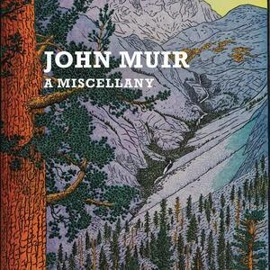 Author Laurie Battle:  John Muir, a Miscellany