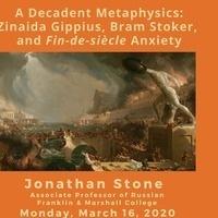Canceled: Jonathan Stone  Gives Talk: ''A Decadent Metaphysics''