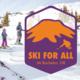 Common Adventure: SKI FOR ALL Oregon Adaptive Sports Mt. Bachelor Ski day! FULL!
