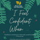 I Feel Most Confident When...