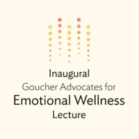 Inaugural Goucher Advocates for Emotional Wellness Lecture  Presents The How of Happiness