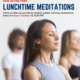 Lunchtime Meditations, Every Monday and Tuesday