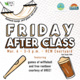Friday After Class March 6 3-5 pm RCW Courtyard