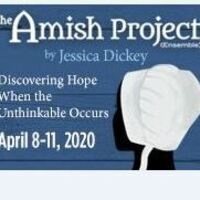 """The Amish Project""  presented by special arrangement with Samuel French"