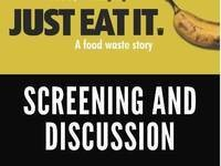"CANCELLED: North Campus Sustainability Food & Film Series: ""Just Eat It"""