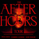THE WEEKND: AFTER HOURS TOUR