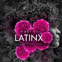 POSTPONED: What Is Latinx? Closing Reception, Reading and Talk