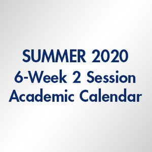 Summer 2020 Term 6-Week 2 Session
