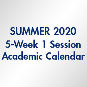 Summer 2020 Term 5-Week 1 Session