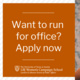 Want to run for office? Apply now!
