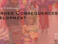 CANCELLED - Unintended Consequences of Development : Lecture by Dr. Nick Copeland