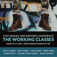 """51st Annual UND Writers Conference, """"The Working Classes"""""""