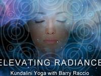 Elevating Radiance Kundalini Yoga w/Barry Raccio
