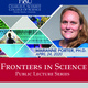 Frontiers in Science Lecture with Marianne Porter, Ph.D.