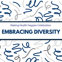 Making Health Happen Celebration: Embracing Diversity