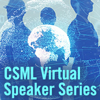 CSML Virtual Speakers Series