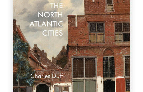 Writers LIVE! Charlie Duff, The North Atlantic Cities