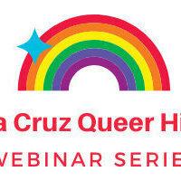 Santa Cruz County Queer History Webinar Series