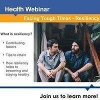 Wellness Webinar: Facing Tough Times - Resiliency