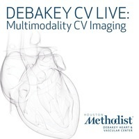 DeBakey CV Live: Multimodality CV Imaging - Patient with Chest Pain: Choosing the Right Test