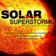 VIRTUAL: Solar Superstorms - Planetarium Show