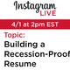 Winning Wednesday - Instagram LIVE - Building a Recession Proof Resume