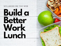 Build a Better Work Lunch