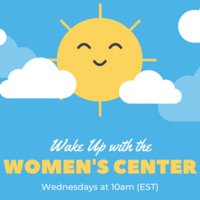 Wake Up with the Women's Center