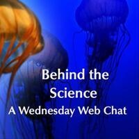 Behind the Science – A Wednesday Web Chat