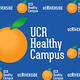 Care of Your Health and Well-Being During COVID-19 - Webinar Series from UCR Healthy Campus