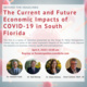 Beyond the Headlines: The Current and Future Economic Impacts of COVID-19 in South Florida