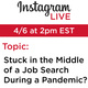 Instagram Live - Monday Motivation - Stuck in the Middle of a Job Search During a Pandemic?