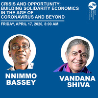 Vandana Shiva and Nnimmo Bassey - Crisis and Opportunity: Building Solidarity Economics in the Age of Coronavirus and Beyond